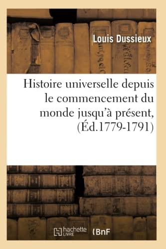 9782012672857: Histoire Universelle Depuis Le Commencement Du Monde Jusqu'a Present, (Ed.1779-1791) (French Edition)