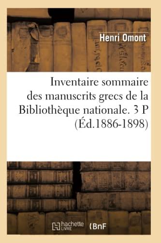 Inventaire Sommaire Des Manuscrits Grecs de La Bibliotheque Nationale: Henri Omont