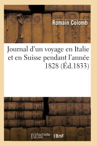 Journal DUn Voyage En Italie Et En Suisse Pendant LAnnee 1828 (Ed.1833): Romain Colomb
