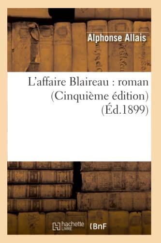 LAffaire Blaireau: Roman (Cinquieme Edition) (Ed.1899): Alphonse Allais