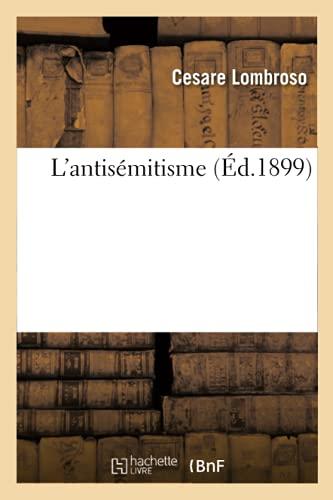 L'Antisemitisme (Ed.1899) (Sciences Sociales) (French Edition): C., Lombroso; Lombroso,