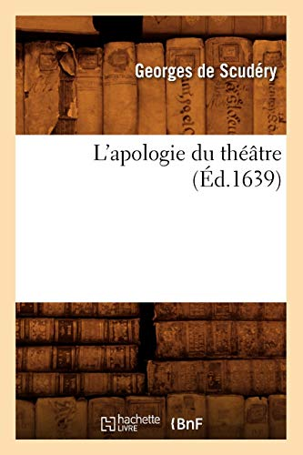 9782012676503: L'Apologie Du Theatre, (Ed.1639) (French Edition)
