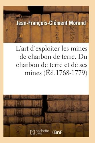 L'Art D'Exploiter Les Mines de Charbon de: Morand J F