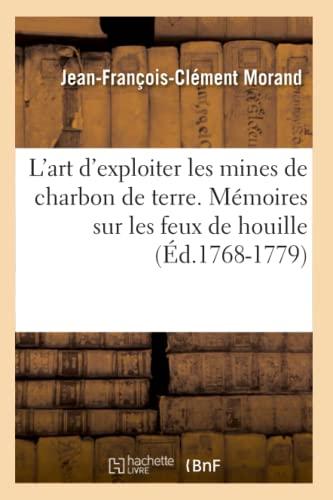 L'Art D'Exploiter Les Mines de Charbon de: Morand J. F.