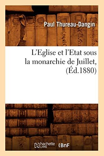 LEglise Et LEtat Sous La Monarchie de Juillet, (Ed.1880): Collectif