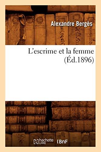 LEscrime Et La Femme (Ed.1896): Berges a.