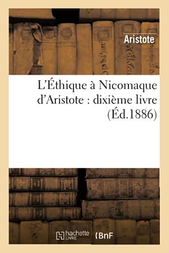 LEthique a Nicomaque DAristote: Dixieme Livre (Ed.1886): Aristote