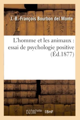 9782012678156: L'Homme Et Les Animaux: Essai de Psychologie Positive (Ed.1877) (French Edition)