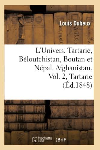 9782012679177: L'Univers. Tartarie, Béloutchistan, Boutan et Népal. Afghanistan. Vol. 2, Tartarie (Éd.1848)