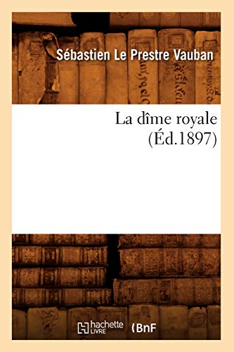 9782012680654: La dîme royale (Éd.1897)