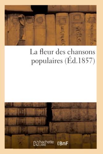 9782012681095: La fleur des chansons populaires (Éd.1857)
