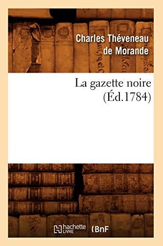 9782012681477: La Gazette Noire, (Ed.1784) (Litterature) (French Edition)