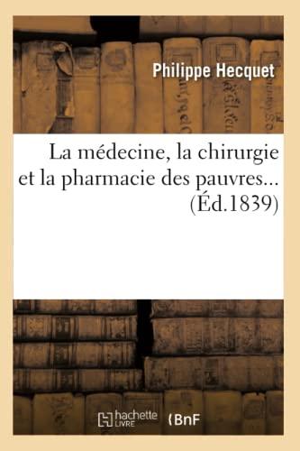 La Medecine, La Chirurgie Et La Pharmacie Des Pauvres. (Ed.1839): Collectif