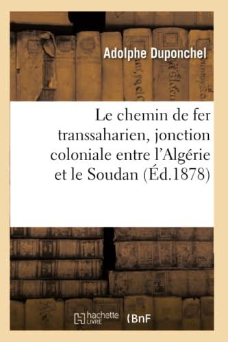 Le Chemin de Fer Transsaharien, Jonction Coloniale: Adolphe Duponchel