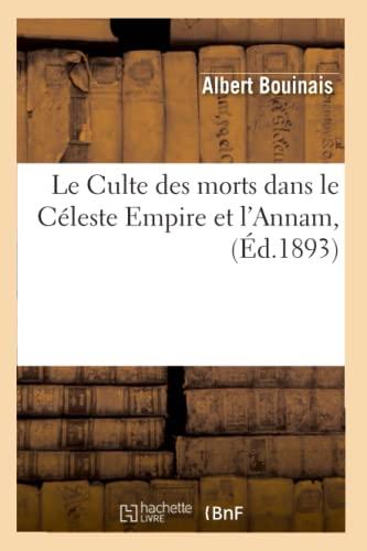 Le Culte Des Morts Dans Le Celeste Empire Et LAnnam, (Ed.1893): Bouinais a.