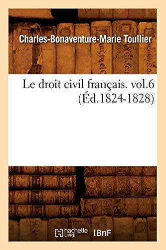 9782012686557: Le Droit Civil Francais. Vol.6 (Ed.1824-1828) (Sciences Sociales) (French Edition)