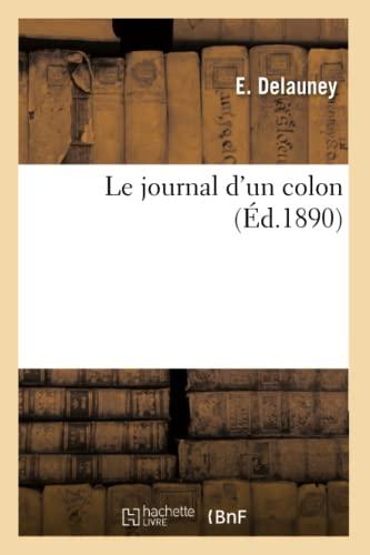 Le Journal DUn Colon (Ed.1890): Delauney E.