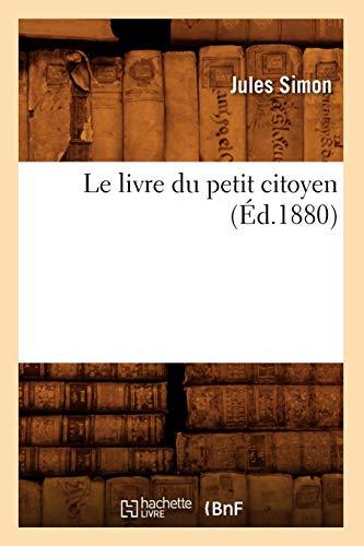 Le Livre Du Petit Citoyen (Ed.1880): Jules Simon