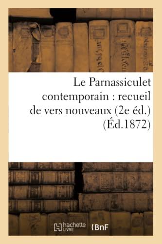 Le Parnassiculet Contemporain: Recueil de Vers Nouveaux (2e Ed.) (Ed.1872): Collectif