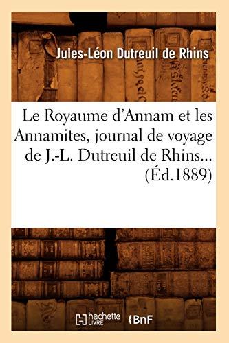 Le Royaume D'Annam Et Les Annamites, Journal: Dutreuil De Rhins