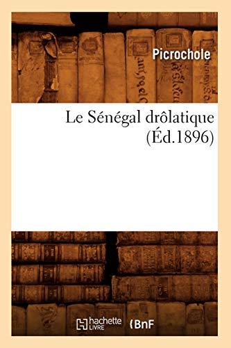 9782012689848: Le Senegal Drolatique (Ed.1896) (Histoire)