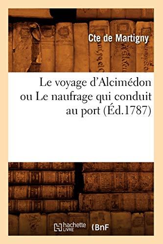 Le Voyage D'Alcimedon Ou Le Naufrage Qui Conduit Au Port (Ed.1787) (Litterature) (French ...