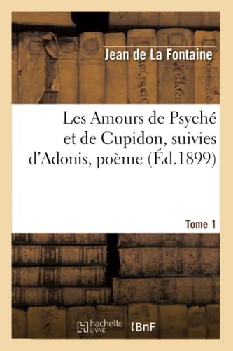 9782012691506: Les Amours de Psyche Et de Cupidon; Suivies D'Adonis, Poeme. Tome 1 (Ed.1899) (Litterature) (French Edition)