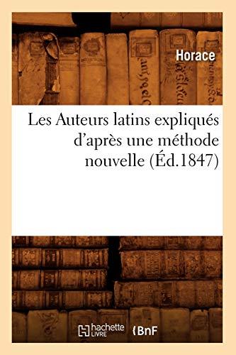 Les Auteurs Latins Expliques DApres Une Methode Nouvelle: Horace