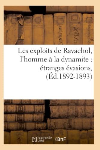 9782012694378: Les Exploits de Ravachol, L'Homme a la Dynamite: Etranges Evasions, (Ed.1892-1893) (Litt�rature)