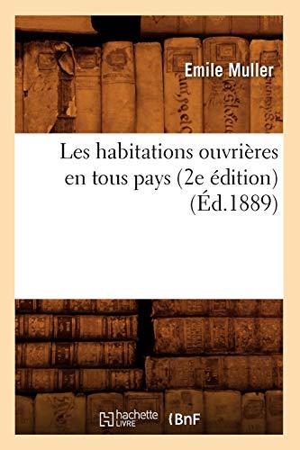 Les Habitations Ouvrieres En Tous Pays (2e Edition): Emile Muller