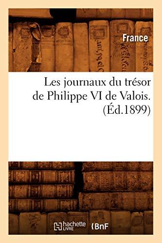 Les Journaux Du Tresor de Valois Ed 1899: France