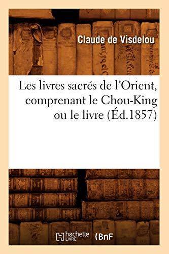 Les Livres Sacres de LOrient, Comprenant Le: Claude de Visdelou