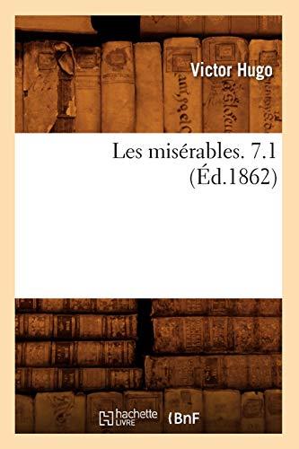 Les Miserables. 7.1 (Ed.1862) (Paperback): Victor Hugo
