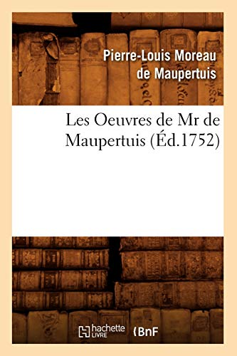 9782012696990: Les Oeuvres de Mr de Maupertuis (�d.1752)