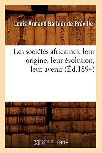 Les Societes Africaines, Leur Origine, Leur Evolution,: De Preville, Louis