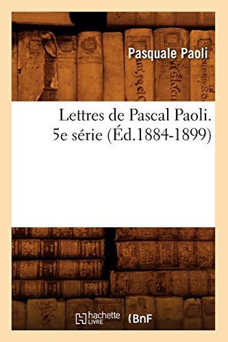 Lettres de Pascal Paoli. 5e Serie (Ed.1884-1899): Pasquale Paoli