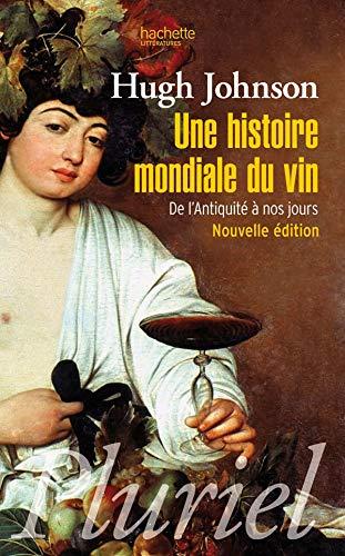 9782012705340: Une histoire mondiale du vin : De l'Antiquité à nos jours