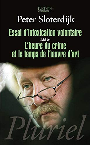 9782012705555: Essai d'intoxication volontaire - suivi de l heure du crime et le temps de l uvre d'art (Pluriel)