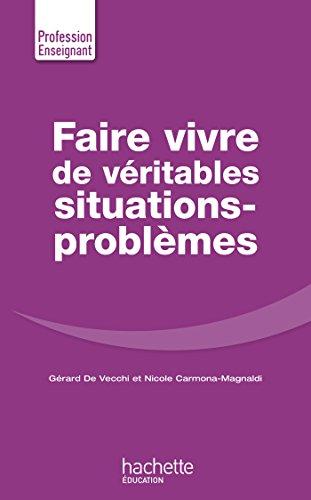 9782012708938: Faire Vivre de véritables situations-problèmes