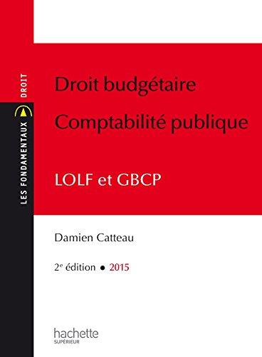 9782012709034: Droit budgétaire et comptabilité publique : LOLF et GBCP