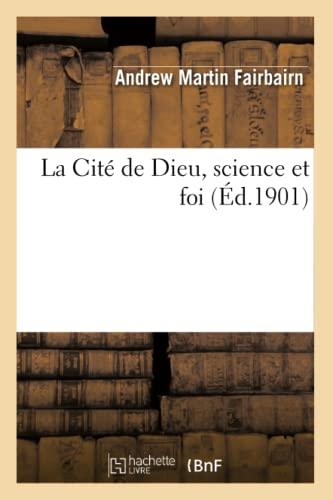 La Cite de Dieu, Science Et Foi: Fairbairn-A