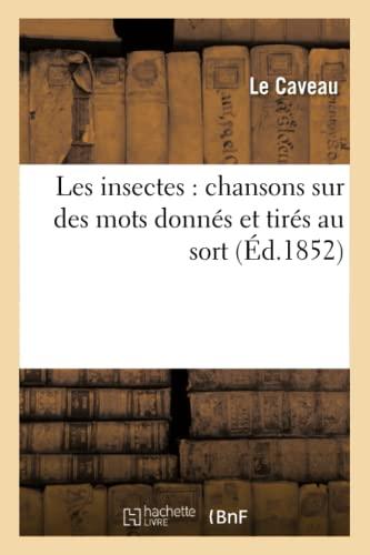 9782012727397: Les Insectes: Chansons Sur Des Mots Donnes Et Tires Au Sort (Arts) (French Edition)