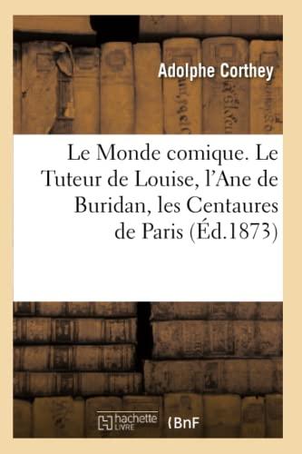 Le Monde Comique. Le Tuteur de Louise,: Adolphe Corthey