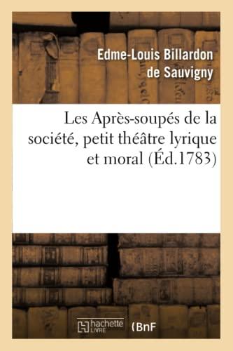 9782012731028: Les Apres-Soupes de La Societe, Petit Theatre Lyrique Et Moral (Arts) (French Edition)