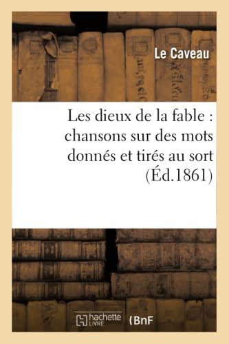 Les Dieux de La Fable (Paperback): Le Caveau