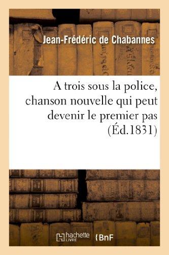 9782012732667: A trois sous la police, chanson nouvelle qui peut devenir le premier pas: vers le salut de la France...