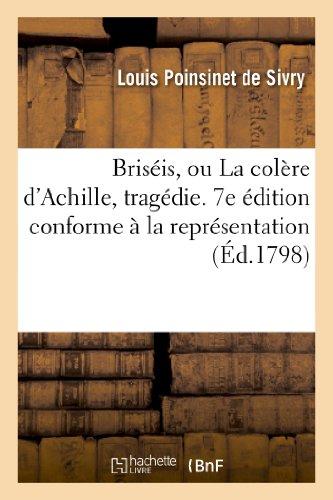 9782012735439: Briséis, ou La colère d'Achille, tragédie. 7e édition conforme à la représentation: , avec les changemens faits par l'auteur