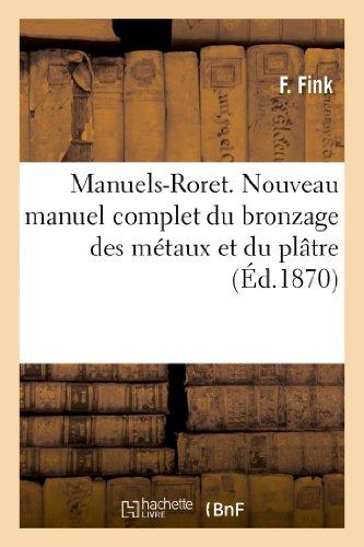 Manuels-Roret. Nouveau manuel complet du bronzage des: F. Fink; G.