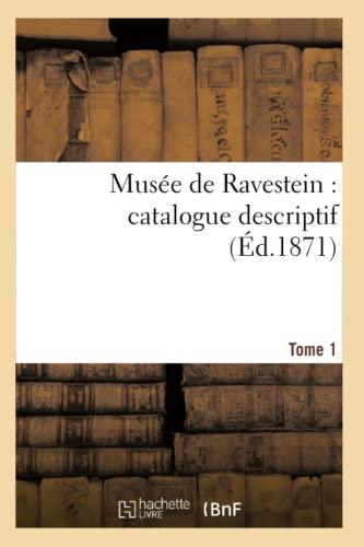 9782012740853: Musée de Ravestein: catalogue descriptif. Tome 1 (Arts)
