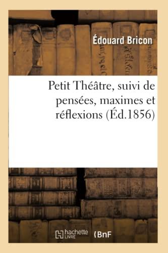 9782012743052: Petit Théâtre, suivi de pensées, maximes et réflexions